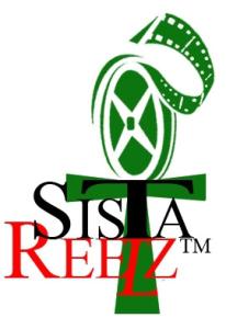 SistaReelz™: Promoting Sistahood & Solidarity through Film