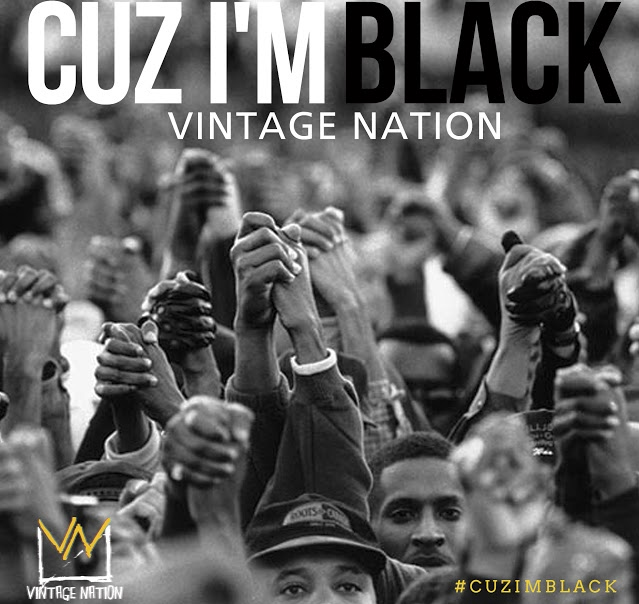 "Vintage Nation ""Cuz I'm Black"""